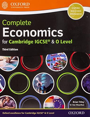 Complete Economics for Cambridge IGCSE (R) and O Level By Dan Moynihan