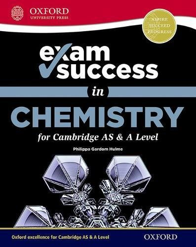 Exam Success in Chemistry for Cambridge AS & A Level By Philippa Gardom Hulme
