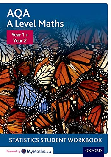 AQA A Level Maths: Year 1 + Year 2 Statistics Student Workbook By David Baker