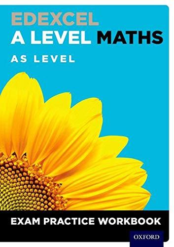 Edexcel A Level Maths: AS Level Exam Practice Workbook By David Baker