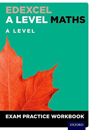 Edexcel A Level Maths: A Level Exam Practice Workbook By David Baker