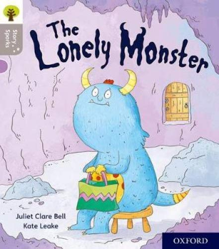 Oxford Reading Tree Story Sparks: Oxford Level 1: The Lonely Monster By Juliet Clare Bell