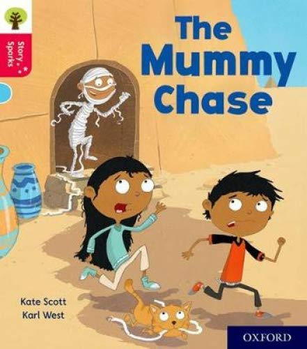 Oxford Reading Tree Story Sparks: Oxford Level 4: The Mummy Chase By Kate Scott