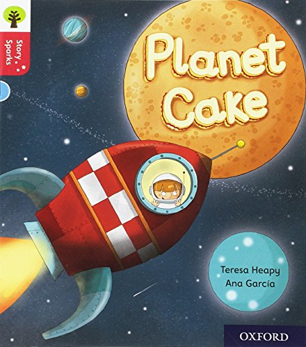 Oxford Reading Tree Story Sparks: Oxford Level 4: Planet Cake By Teresa Heapy