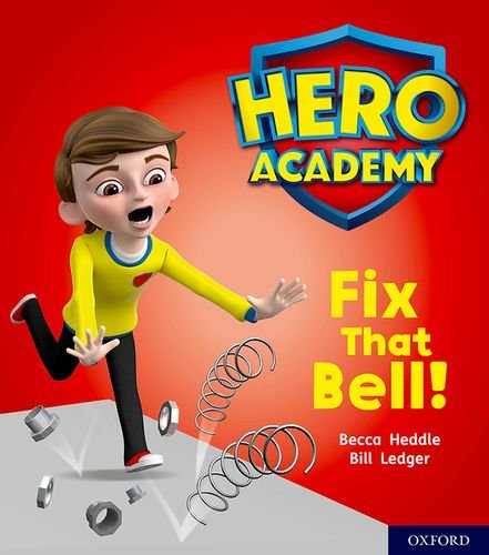 Hero Academy: Oxford Level 2, Red Book Band: Fix That Bell! By Becca Heddle