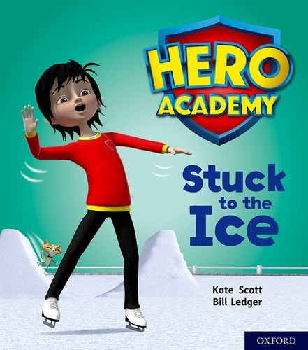 Hero Academy: Oxford Level 5, Green Book Band: Stuck to the Ice By Kate Scott