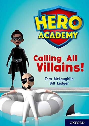 Hero Academy: Oxford Level 10, White Book Band: Calling All Villains! By Tom McLaughlin