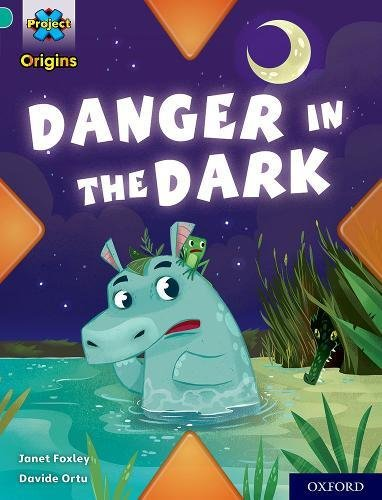 Project X Origins: Turquoise Book Band, Oxford Level 7: Danger in the Dark By Janet Foxley
