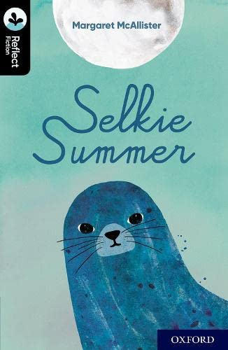 Oxford Reading Tree TreeTops Reflect: Oxford Level 20: Selkie Summer By Margaret McAllister