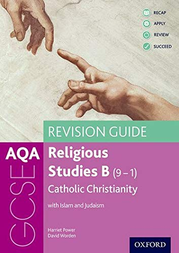 AQA GCSE Religious Studies B: Catholic Christianity with Islam and Judaism Revision Guide By Harriet Power