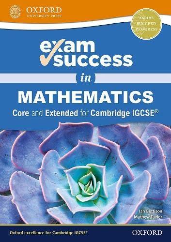 Exam Success in Mathematics for Cambridge IGCSE (R) (Core & Extended) von Ian Bettison