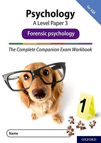 The Complete Companions Fourth Edition: 16-18: The Complete Companions: A Level Psychology: Paper 3 Exam Workbook for AQA: Forensic psychology By Rob McIlveen