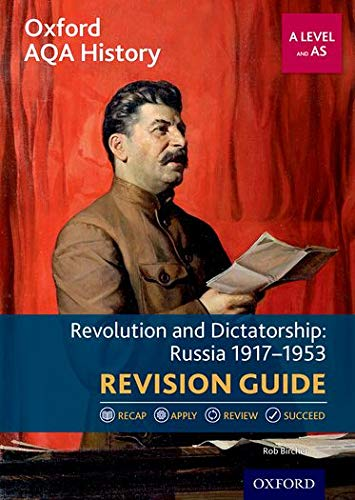 Oxford AQA History for A Level: Revolution and Dictatorship: Russia 1917-1953 Revision Guide By Rob Bircher