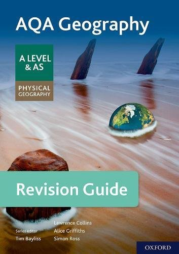 AQA Geography for A Level & AS Physical Geography Revision Guide By Series edited by Tim Bayliss