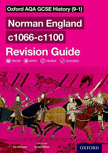 Oxford AQA GCSE History (9-1): Norman England c1066-c1100 Revision Guide By Series edited by Aaron Wilkes
