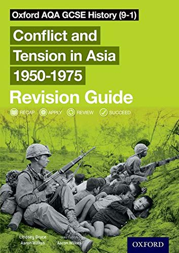 Oxford AQA GCSE History (9-1): Conflict and Tension in Asia 1950-1975 Revision Guide By Series edited by Aaron Wilkes