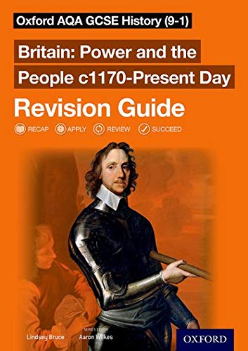 Oxford AQA GCSE History (9-1): Britain: Power and the People c1170-Present Day Revision Guide By Series edited by Aaron Wilkes