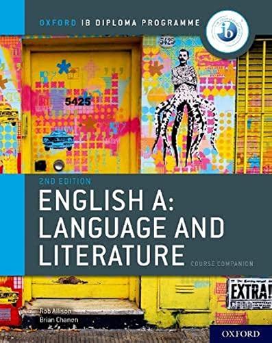 Oxford IB Diploma Programme: English A: Language and Literature Course Companion von Brian Chanen