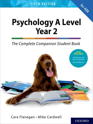 The Complete Companions for AQA A Level Psychology 5th Edition: 16-18: The Complete Companions: A Level Year 2 Psychology Student Book 5th Edition By Cara Flanagan
