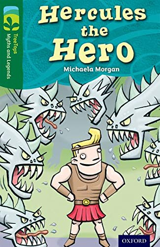 Oxford Reading Tree TreeTops Myths and Legends: Level 12: Hercules The Hero By Michaela Morgan