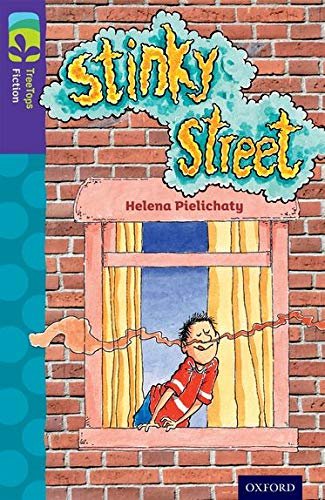 Oxford Reading Tree TreeTops Fiction: Level 11 More Pack B: Stinky Street By Helena Pielichaty