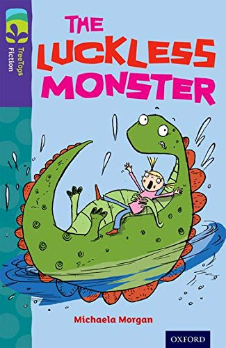 Oxford Reading Tree TreeTops Fiction: Level 11 More Pack B: The Luckless Monster By Michaela Morgan