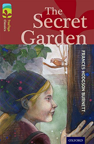Oxford Reading Tree TreeTops Classics: Level 15: The Secret Garden By Frances Hodgson Burnett