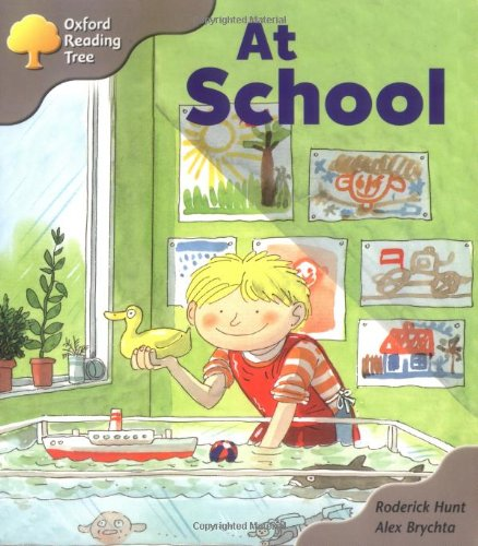 Oxford Reading Tree: Stage 1: Kipper Storybooks: at School By Roderick Hunt