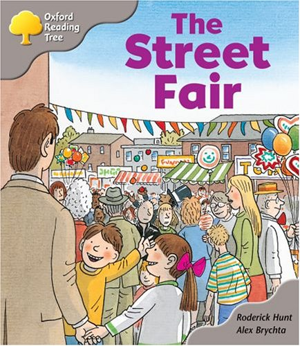 Oxford Reading Tree: Stage 1: Biff and Chip Storybooks: the Street Fair By Roderick Hunt