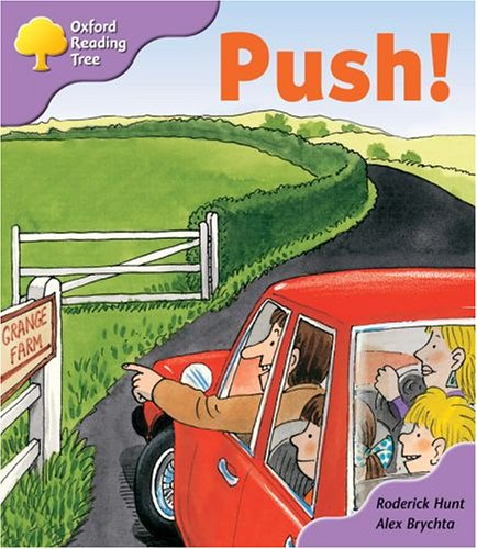 Oxford Reading Tree: Stage 1+: Patterned Stories: Push! By Roderick Hunt