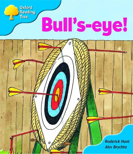 Oxford Reading Tree: Stage 3: More Storybooks: Bull's-eye! By Roderick Hunt