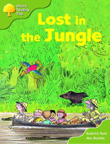 Oxford Reading Tree: Stages 6-7: Storybooks (Magic Key): Lost in the Jungle By Roderick Hunt