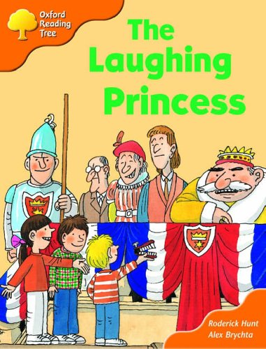 Oxford Reading Tree: Stage 6: More Storybooks (Magic Key): The Laughing Princess By Roderick Hunt