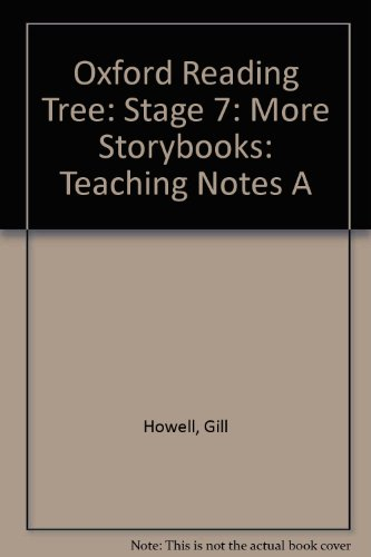 Oxford Reading Tree: Stage 7: More Storybooks: Teaching Notes A By Gill Howell