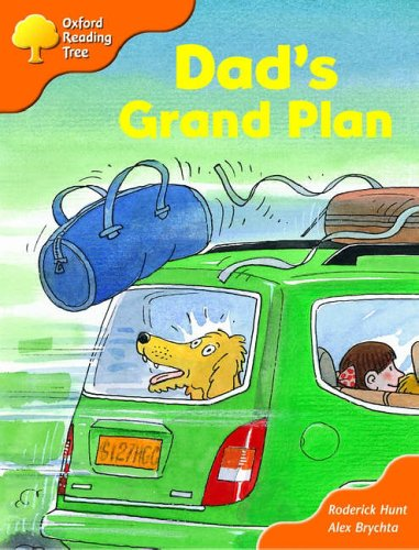 Oxford Reading Tree: Stages 6-7: More Storybooks: Dad's Grand Plan By Roderick Hunt