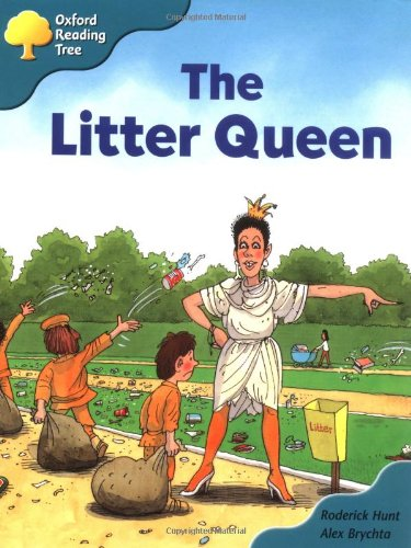 Oxford Reading Tree: Stage 9: Storybooks (Magic Key): The Litter Queen By Roderick Hunt