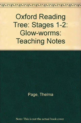 Oxford Reading Tree: Stages 1-2: Glow-worms: Teaching Notes by Thelma Page
