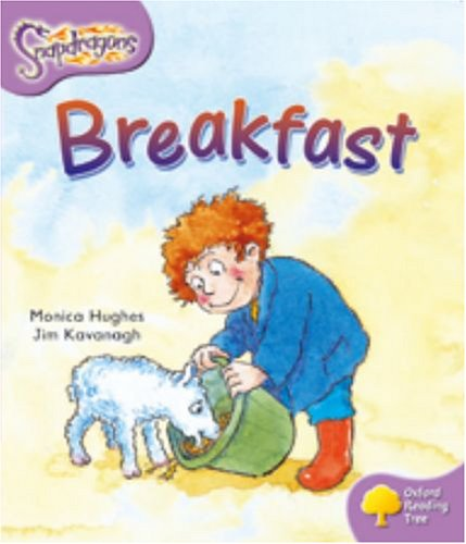 Oxford Reading Tree: Level 1+: Snapdragons: Breakfast By Monica Hughes
