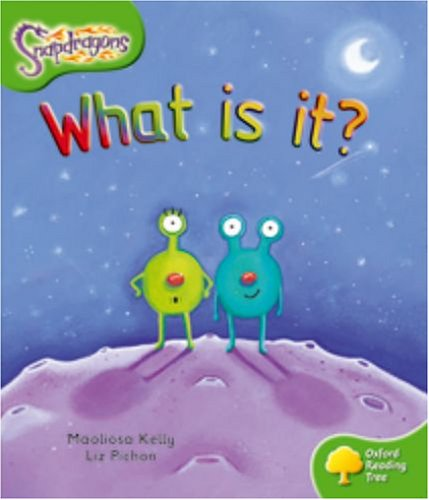 Oxford Reading Tree: Level 2: Snapdragons: What Is It? By Maoliosa Kelly
