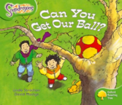 Oxford Reading Tree: Level 2: Snapdragons: Can You Get Our Ball? By Linda Strachan