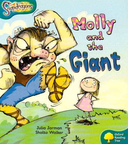 Oxford Reading Tree: Level 9: Snapdragons: Molly and the Giant By Julia Jarman