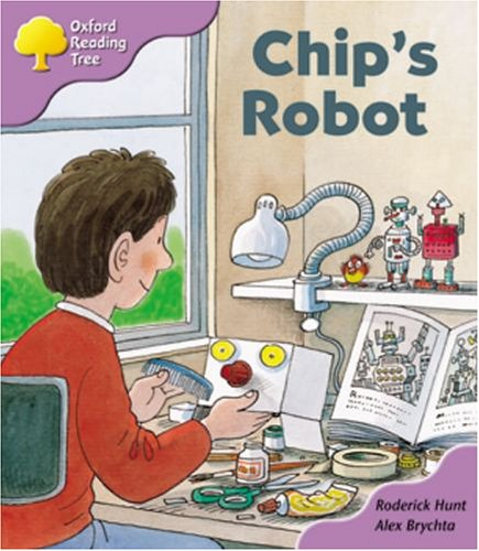Oxford Reading Tree: Stage 1+: More First Sentences B: Chip's Robot By Roderick Hunt