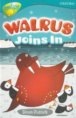 Oxford Reading Tree: Level 9: Treetops Fiction More Stories A: Walrus Joins in By Simon Puttock