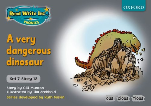 Read Write Inc. Phonics: Grey Set 7 Storybooks: A Very Dangerous Dinosaur By Gill Munton
