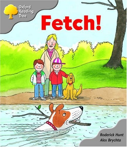 Oxford Reading Tree: Stage 1: Biff and Chip Storybooks: Fetch! By Roderick Hunt