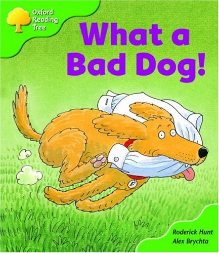 Oxford Reading Tree: Stage 2: Storybooks: What a Bad Dog! By Roderick Hunt