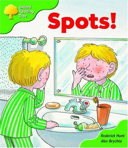 Oxford Reading Tree: Stage 2: More Storybooks A: Spots! By Roderick Hunt