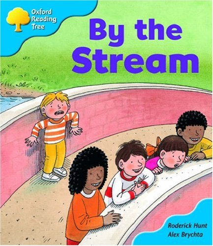 Oxford Reading Tree: Stage 3: Storybooks: by the Stream By Roderick Hunt