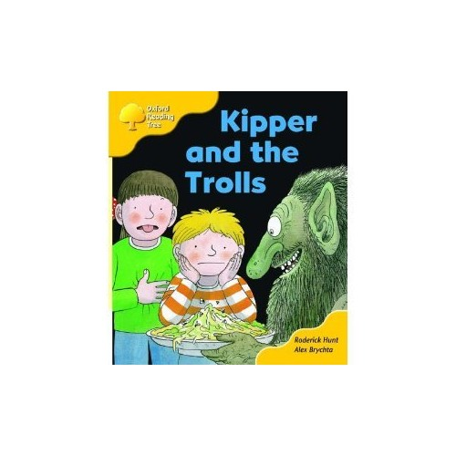Oxford Reading Tree: Stage 5: More Storybooks C: Kipper and the Trolls By Roderick Hunt