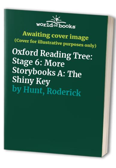 Oxford Reading Tree: Stage 6: More Storybooks A: The Shiny Key By Roderick Hunt